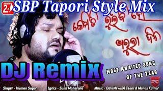 Kemiti Bhulibi Se Abhula Dina Humane Sagar-Odia 😥😟😥Sad Song SBP Tapori Style Mix By Dj Dalu Kisan