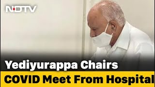 Karnataka Chief Minister Chairs All-Party Covid Meet From Hospital