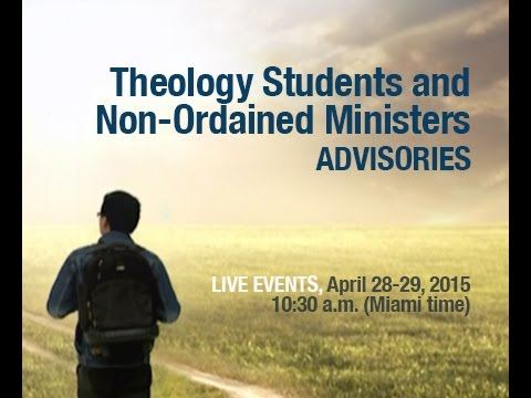 Theology Students and Non Ordained Ministers Advisories