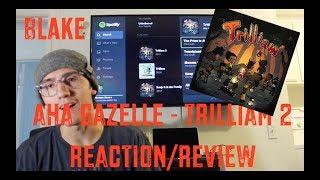 AHA GAZELLE - TRILLIAM 2 REACTION/REVIEW