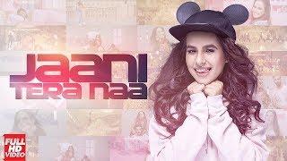 JAANI TERA NAA (Full Video)   SUNANDA SHARMA   New Punjabi Songs 2017 Bharwana Studio