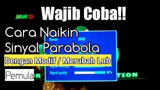 Cara Menaikkan Memperkuat Sinyal Parabola Modif Lnb