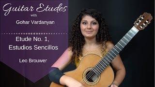 Etude No. 1 (Estudios Sencillos) Leo Brouwer | Guitar Etudes with Gohar Vardanyan