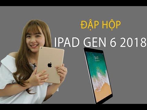 Đập Hộp IPad Gen 6 2018: Cấu Hình Mạnh, Giá Tốt, Hỗ Trợ Pencil