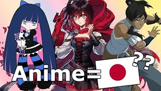 Does ANIME have to come from JAPAN?