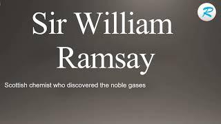 How to pronounce Sir William Ramsay | Sir William Ramsay Pronunciation