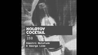 Molotov Cocktail 159 with Dimitri Motofunk & George Libe