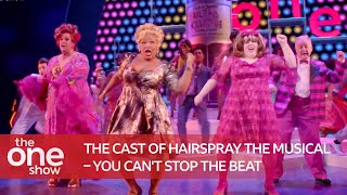 The Cast Of Hairṡpray The Musical – You Can't Stop The Beat (Special performance on The One Show)