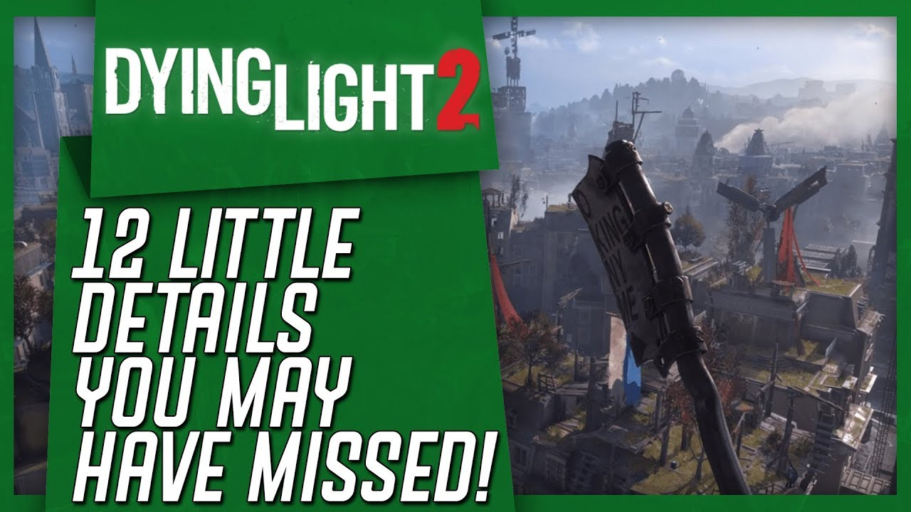 Dying Light 2: 12 Little Details You May Have Missed In The NEW Gameplay! thumbnail