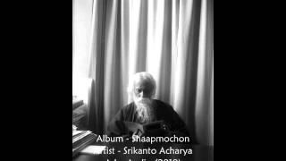 MOR BINA OTHE .... Srikanto Acharya
