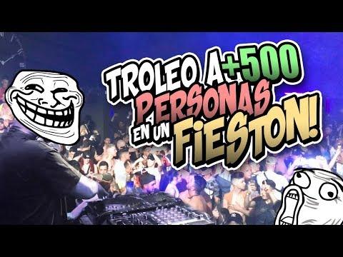 MENUDO FIESTONAZO! TROLEO A +500 PERSONAS! XD