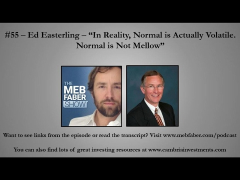 """#55 - Ed Easterling - """"In Reality, Normal is Actually Volatile. Normal is Not Mellow"""""""