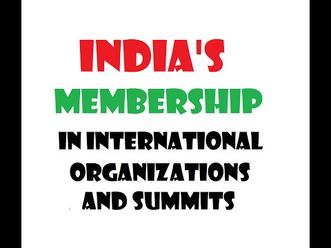 INDIA's membership in international Organizations and summits
