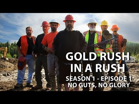 gold rush season 1 episode 1 no guts no glory gold rush in a rush recap youtube. Black Bedroom Furniture Sets. Home Design Ideas