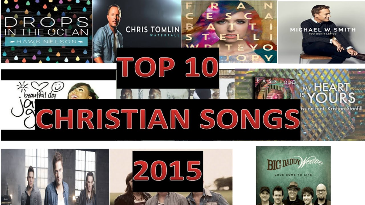 TOP 10 CHRISTIAN SONGS *NEW 2015*