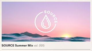 SOURCE SUMMER MIX Vol. 005 - HOUSE & CHILL