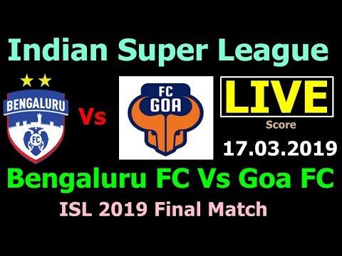 ISL Live Bengaluru Vs Goa. Indian Super League Live Score Bengaluru FC Vs Goa FC Final Match Today Mp3