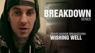 The Break Down Series - Travis Barker breaks down Wishing Well