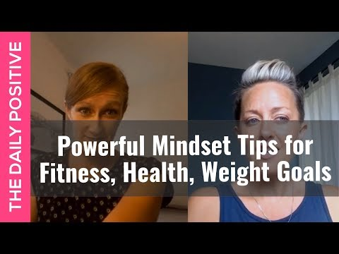 Powerful Mindset Tips for Achieving Your Fitness, Health & Weight Goals