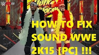 ★How to Fix SOUND WWE 2K15 On [PC] *FUN*