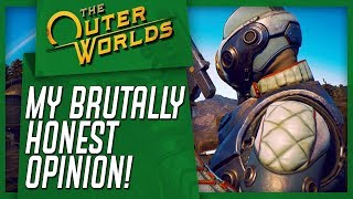 I PLAYED THE OUTER WORLDS - My Brutally Honest Opinion