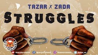 Tazar x Zada - Struggles [Higher Medz Riddim] January 2019