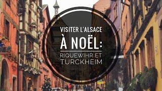 RIQUEWIHR ET TURCKHEIM - Visiter l'Alsace à Noël