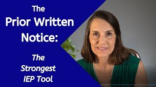 The Prior Written Notice: The Strongest IEP Tool