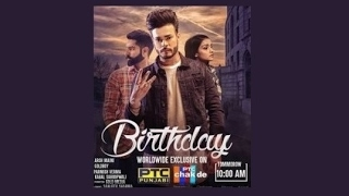 Birthday - Arsh Maini 2017 Punjabi Song