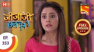 Jijaji Chhat Per Hai - Ep 353 - Full Episode - 13th May, 2019