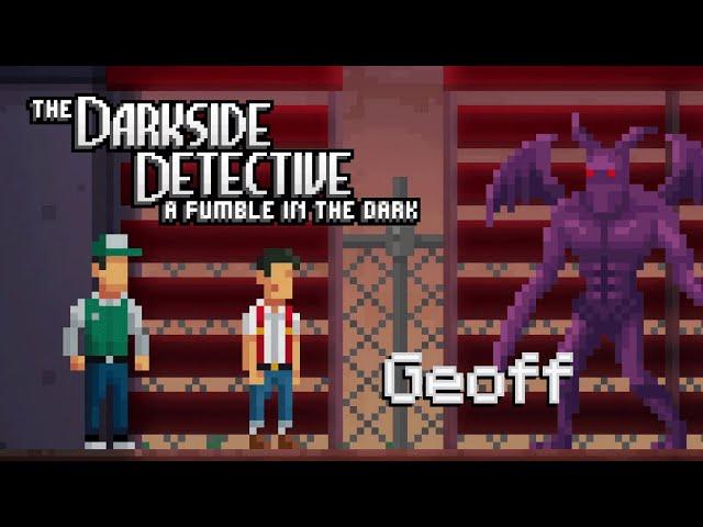Ep 13 - Geoff (The Darkside Detective 2 gameplay)