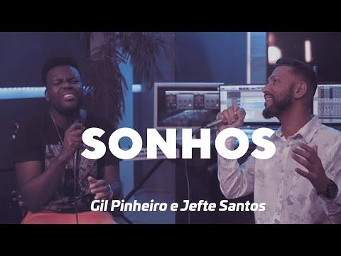 Gil Pinheiro - Sonhos Feat. Jefte Santos