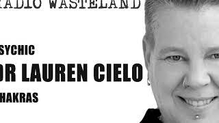 Chakras with Dr Lauren Cielo on Radio Wasteland