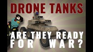Drone tanks: Are they ready for war?
