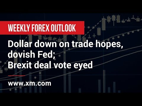 Weekly Forex Outlook: 11/01/2019 - Dollar down on trade hopes, dovish Fed; Brexit deal vote eyed