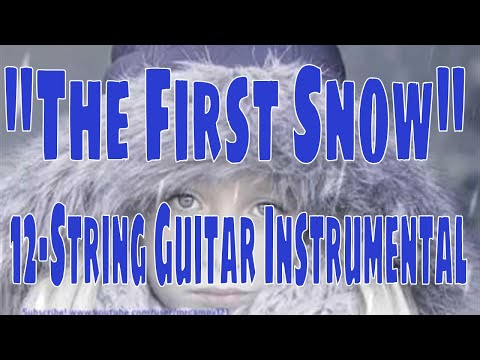 """""""The First Snow"""" - 12-String Guitar Instrumental"""