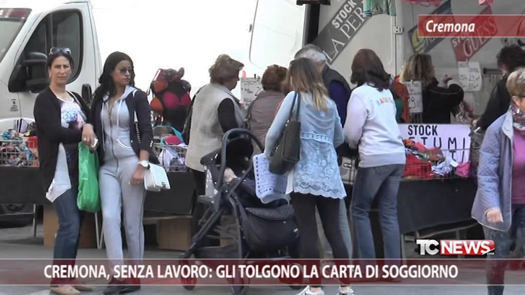 Cremona, senza lavoro: gli tolgono la Carta di Soggiorno - YouTube