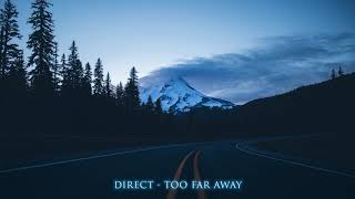 Direct Too Far Away