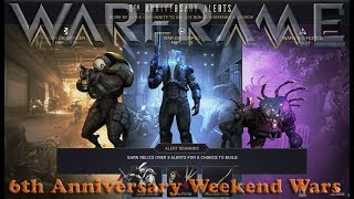 Warframe - Hype For 6th Anniversary Weekend Wars!