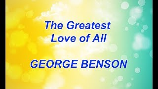 The Greatest Love Of All - GEORGE BENSON Karaoke