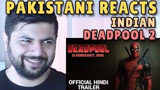 Pakistani Reacts to Deadpool 2 Trailer (HINDI DUBBED)