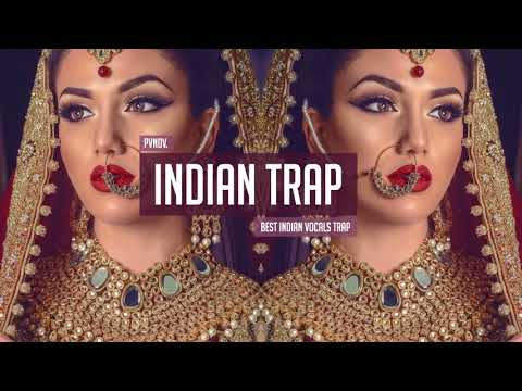 Indian Trap Music Mix 2018 🎧 Best Indian voice 🎧 Bollywood Trap & Bass