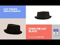 Pork Pie Hat Black Hot Trends Men's Fashion