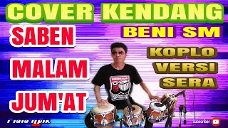 Gambar cover Saben malam Jum'at | koplo versi sera | Cover Kendang Beni