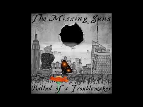 The Missing Suns - Ballad of a Troublemaker [HQ]