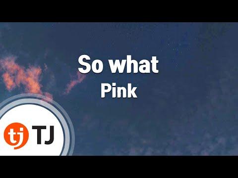 [TJ노래방] So what - Pink (So what - Pink) / TJ Karaoke
