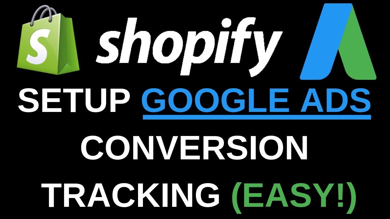 How To Setup Google Ads Conversion Tracking For Shopify | Fast & Easy 2019