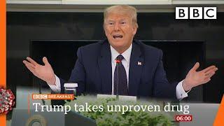 Trump taking unproven drug to ward off Coronavirus - Covid-19: Top stories this morning - BBC