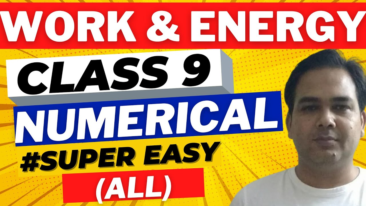 Work and Energy Class 9 Numericals - Physics Chapter 11 NCERT Solutions |  Science CBSE