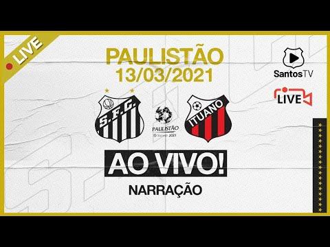🔴 AO VIVO: SANTOS x ITUANO | PAULISTÃO (13/03/21)